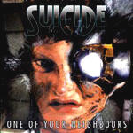 SUICIDE ''One Of Your Neighbours''
