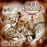 SUN DESCENDS ''Tide&Law''