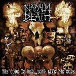 NAPALM DEATH ''The Code Is Red... Long Live The Code''