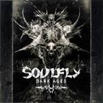 SOULFLY ''Dark Ages''