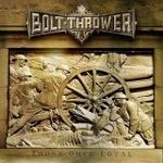 BOLT THROWER ''Those Once Loyal''