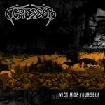 AGRESSOR ''Victim of Yourself''