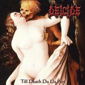 DEICIDE ''Till Death Do Us Part ''