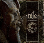 NILE ''Those Whom The Gods Detest''
