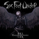 SIX FEET UNDER ''Graveyard Classics 3''