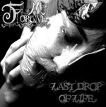 FORGIVE ME ''Last Drop of Life''