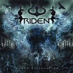 TRIDENT ''World Destruction''