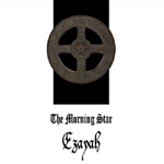 EZAYAH ''The Morning Star''