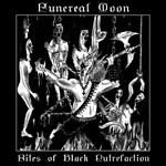 FUNEREAL MOON ''Rites Of Black Putrefaction''
