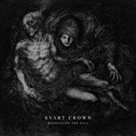 SVART CROWN ''Witnessing the Fall''