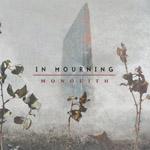 IN MOURNING ''Monolith''