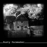 RUSTY PACEMAKER ''Blackness and White Light''
