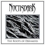 NOCTISDARK ''The Roots of Dreamers''