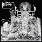 TOXIC HOLOCAUST ''Conjure and Command''