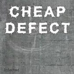 CHEAP DEFECT ''Infected''