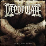 DEPOPULATE ''Till Man Exist No More''