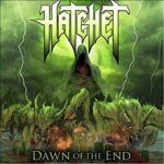 HATCHET ''Dawn of the End''