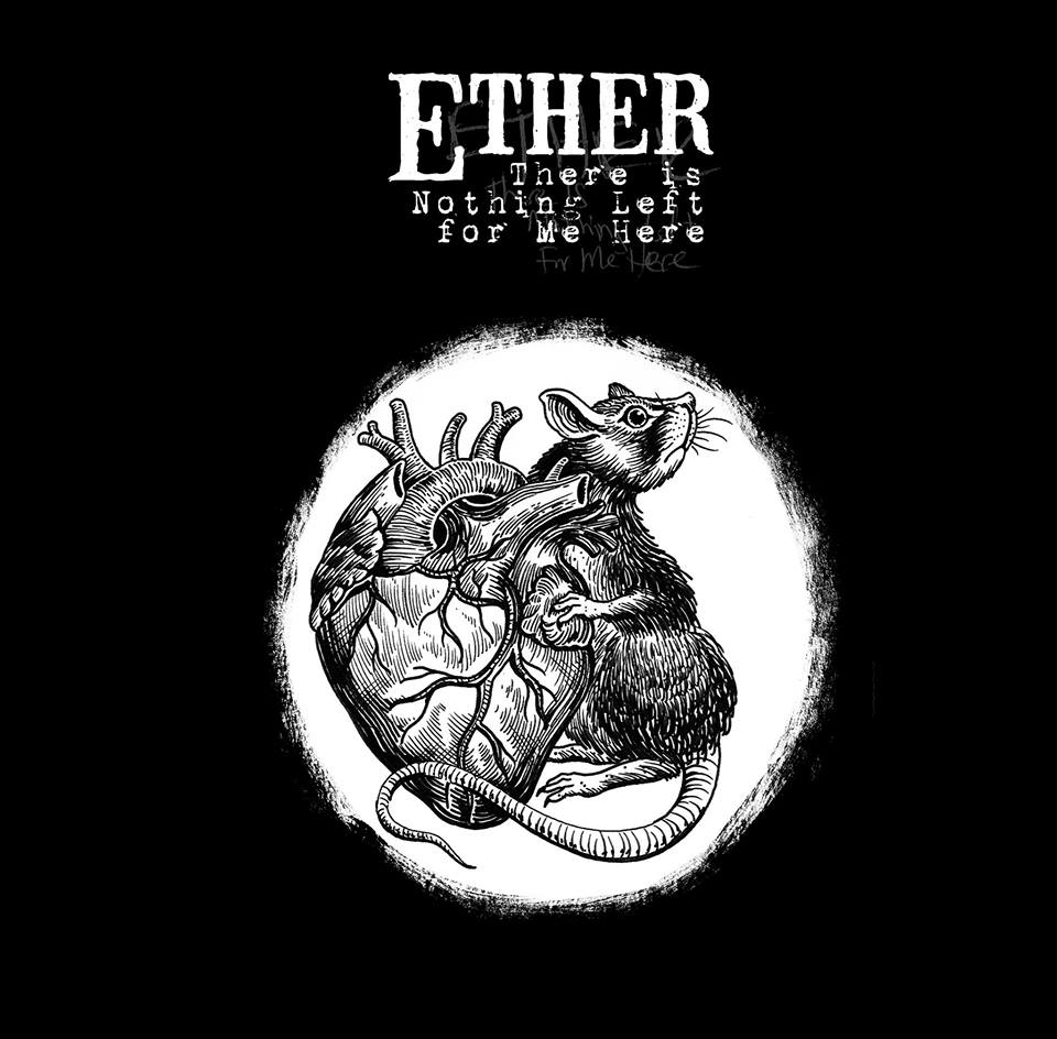 ETHER ''There is Nothing Left For Me Here''