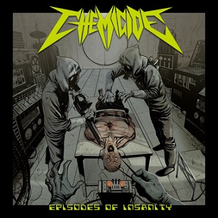 CHEMICIDE ''Episodes of Insanity''