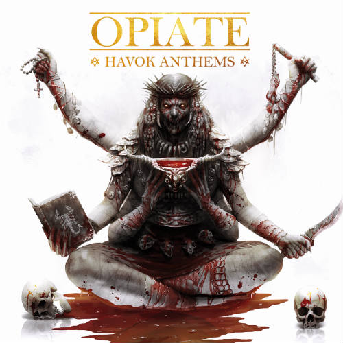 OPIATE ''Havok Anthems''