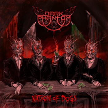 DARK PHANTOM 'Nation of Dogs''