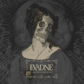 EVADNE - '' A Mother Named Death''