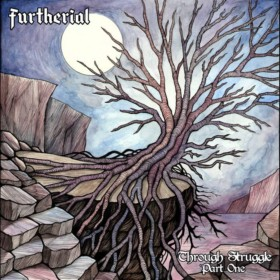 FURTHERIAL ''Through Struggle Part One''