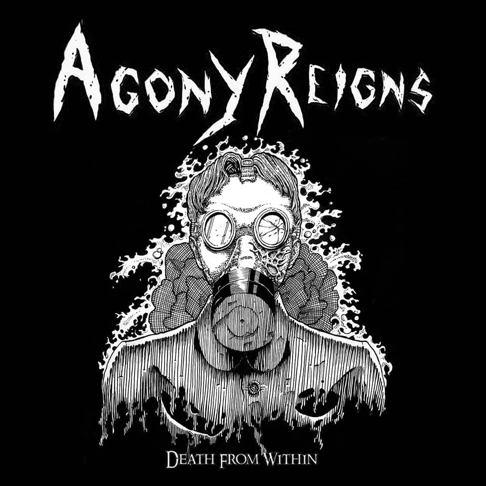 AGONY REIGNS ''Death From Within''