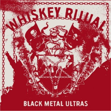 WHISKEY RITUAL ''Black Metal Ultras''