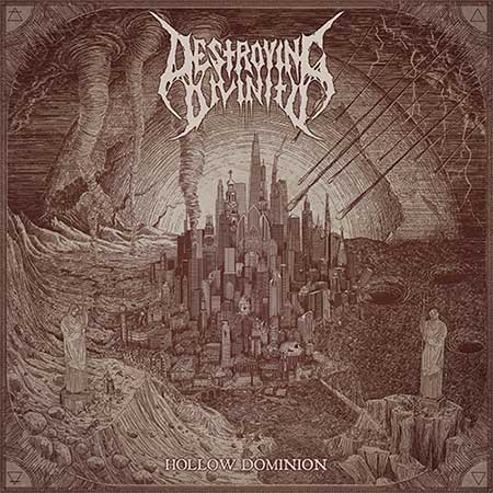 DESTROYING DIVINITY ''Hollow Dominion''
