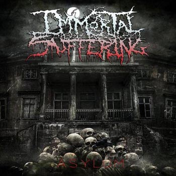 IMMORTAL SUFFERING''Asylum''