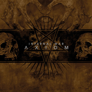 INFERNAL WAR - ''Axiom''
