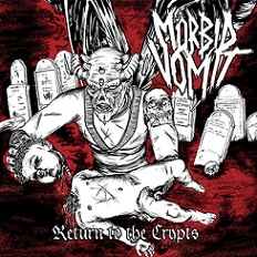 MORBID VOMIT''Return to the Crypts''