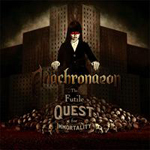 ANACHRONAEON ''The Futile Quest for Immortality''