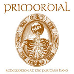 PRIMORDIAL ''Redemption at the Puritan�s Hand''
