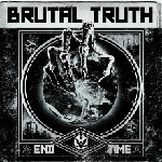 BRUTAL TRUTH ''End Time''