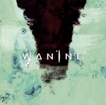 WANING ''The Human Condition''