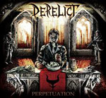 DERELICT ''Perpetuation''