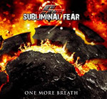 SUBLIMINAL FEAR ''One More Breathe''