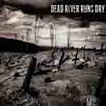 DEAD RIVER RUNS DRY ''Winter''