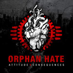 ORPHAN HATE ''Attitude & Consequences''