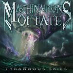 MACHINATIONS OF FATE ''Tyrannous Skies''
