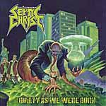 SEPTIC CHRIST ''Guilty as We Were Born''