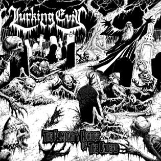 LURKING EVIL '' The Almighty Hordes Of The Undead