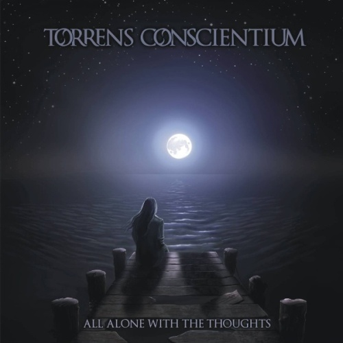 TORRENS CONSCIENTIUM ''All Alone with the Thoughts''