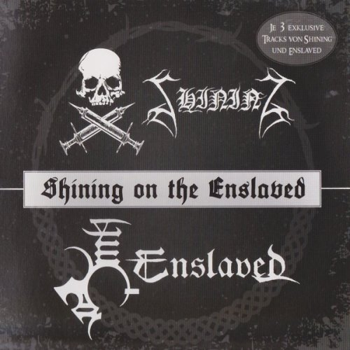 SHINING&ENSLAVED ''Shining On The Enslaved''