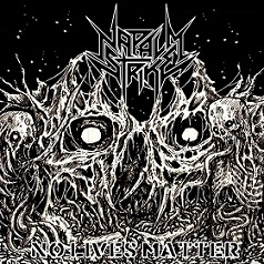 NAPALM STRIKE ''No Lives Matter''