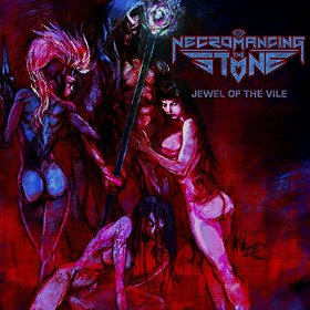 NECROMANCING THE STONE ''Jewel of the Vile''