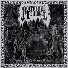 NOCTURNAL TRIUMPH ''Into Light's Graven Womb''