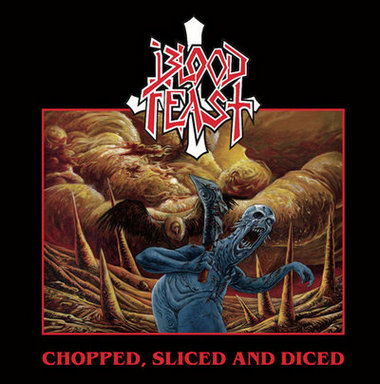 BLOOD FEAST ''Chopped ,Sliced and Diced''
